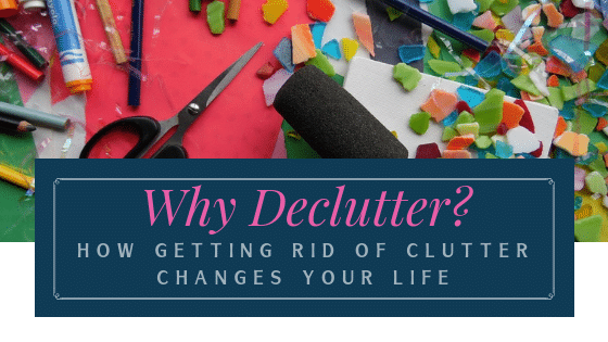 Why you need to pay more attention to decluttering