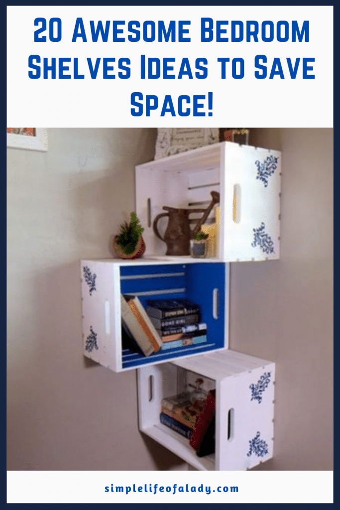 Save a lot of space in your bedroom by using shelves!