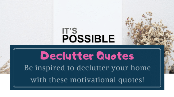 Declutter inspirational quotes
