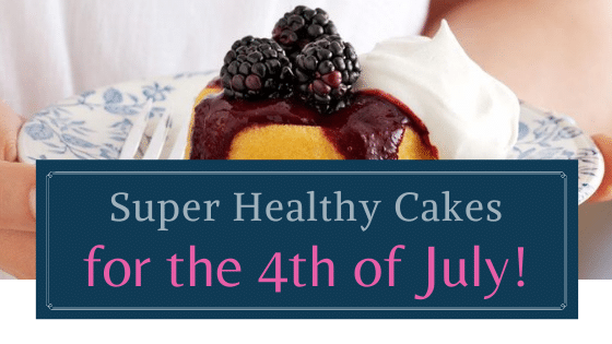 super healthy cakes for the 4th of july